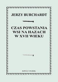 Czas powstania wsi na Hazach w XVII wieku