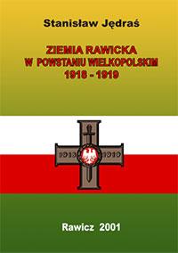 Ziemia Rawicka w Powstaniu Wielkopolskim 1918-1919. Stanisław Jędraś