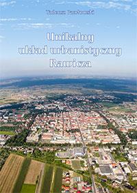 Unikalny układ urbanistyczny Rawicza